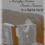 McGuffey Readers (Primer to High School): Timeless Treasures in a Digital World