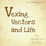 Vexing vectors and life