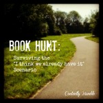 "Book Hunt: Surviving the ""I think we already have it"" Scenario"