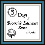 "5 Days of the ""Riverside Literature Series"" ebooks: Day 5"