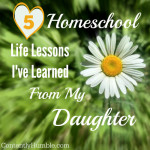 5 Homeschool Life Lessons